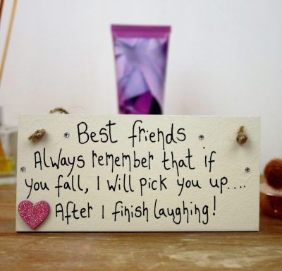 Birthday Gifts Best Friends I Will Pick You Up Funny Gift Plaque