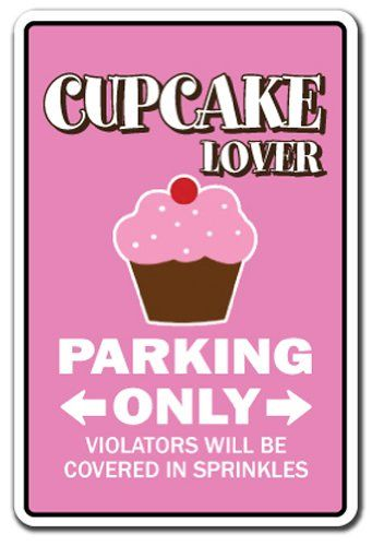 Birthday Gifts For Teenagers Cupcake Lover Parking Sign Sweet 16