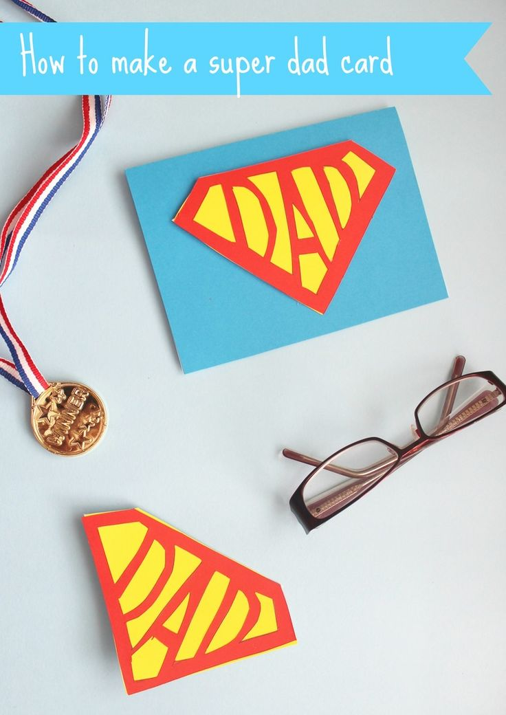 Birthday Gifts How To Make A Super Dad Card Giftsdetective