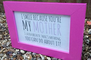 I Smile Because You're My Mother Print and Pink Frame