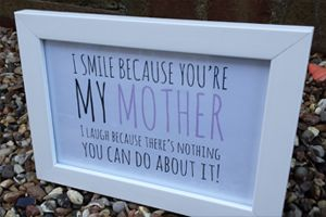 I Smile Because You're My Mother Print and White Frame