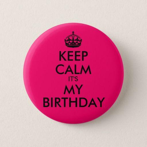 Bright Pink Keep Calm It's My Birthday Button