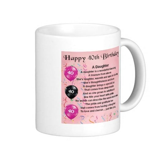 Birthday Gifts Ideas Daughter Poem 40th Coffee Mug