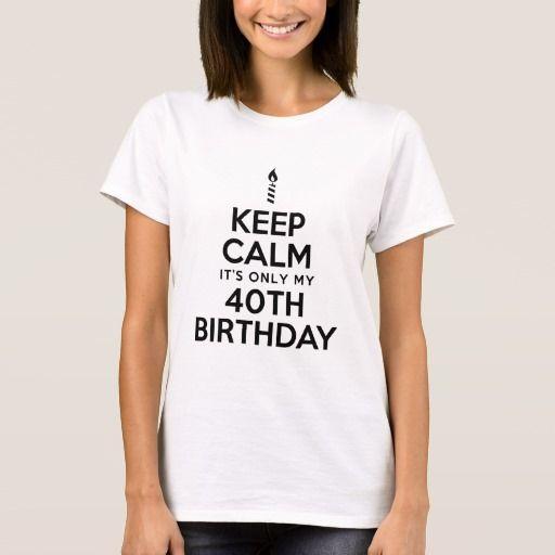Birthday Gifts Ideas Keep Calm 40th T Shirt