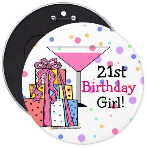 Birthday Gifts Ideas Large 21st Girl Pinback Button