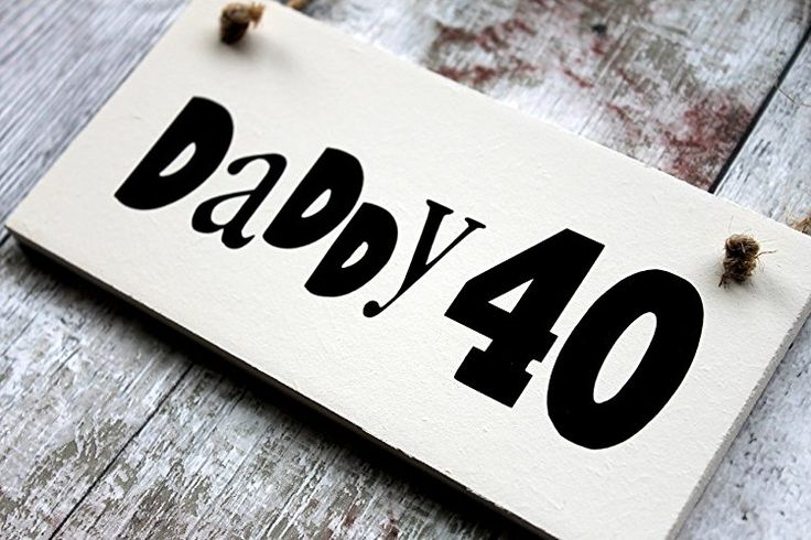 Birthday Gifts MadeAt94 Daddy 40th Gift Plaque Handmade