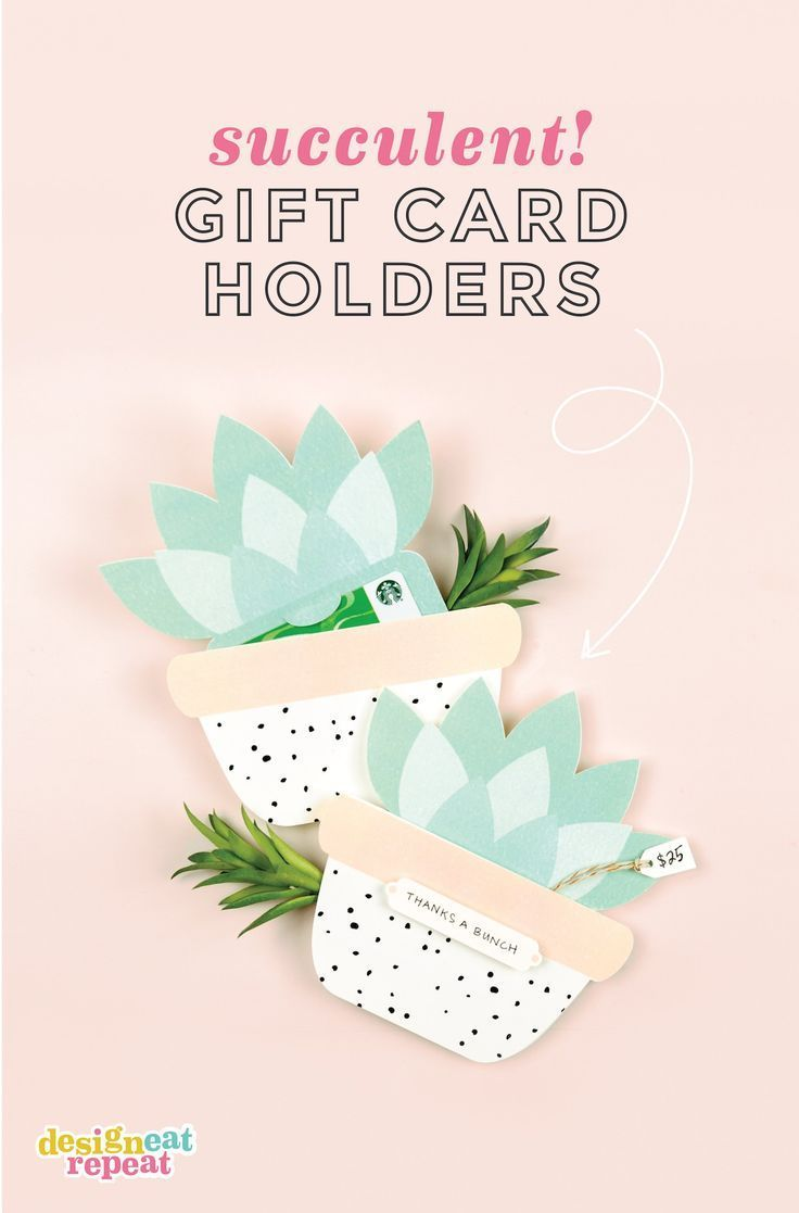 Cutest gift card holders ever! Use this free template to make your own SUCCULENT...