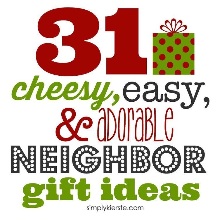 31 Cheesy, Easy & Adorable Neighbor Gift Ideas | simplykierste.com