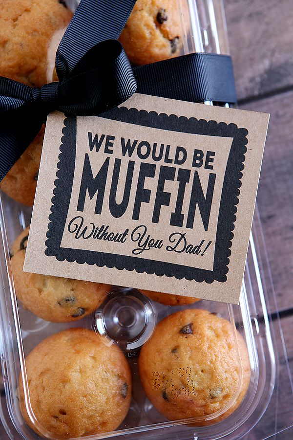 father's day muffin gift - we could make the tags to have a blank space for ...