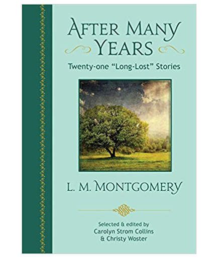 A New Collection of L.M. Montgomery's Short Stories Has Just Been Released - A...