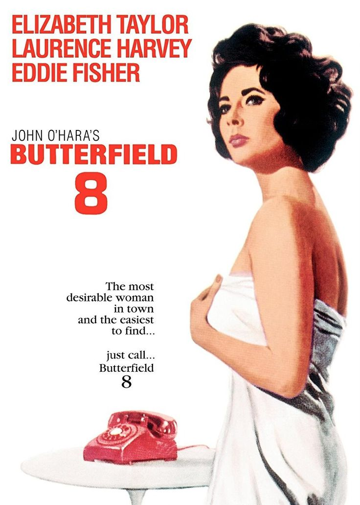 BUtterfield 8 - movie with Elizabeth Taylor, Laurence Harvey and Eddie Fisher.