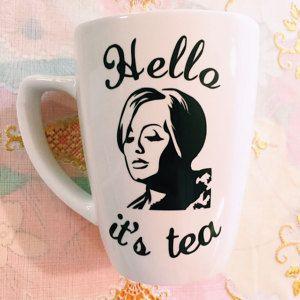 FOR TEA DRINKERS who love Adele: Hello it's Tea coffee mug. From Etsy.