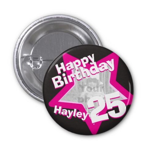Birthday Gifts Ideas 25th Photo Fun Hot Pink Button Badge