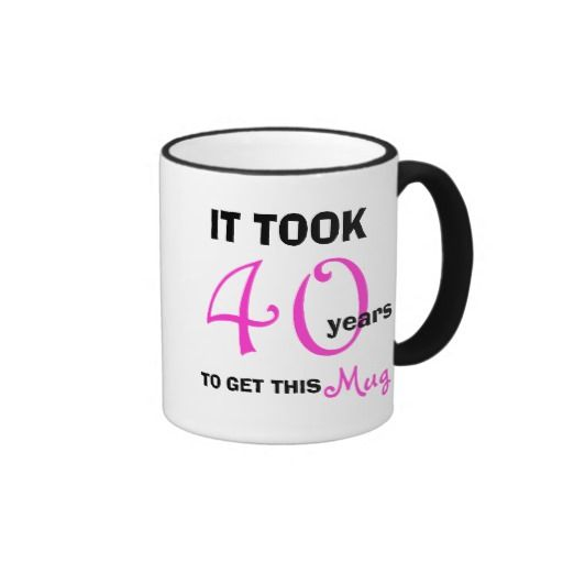 Birthday Gifts Ideas 40th Gift For Women Mug