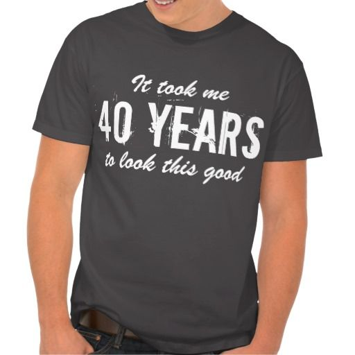Birthday Gifts Ideas 40th T Shirt For Men
