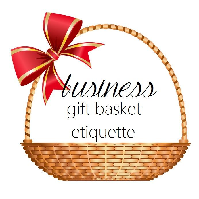 Corporate Gift Basket Etiquette - do you know what is appropriate to give and wh...