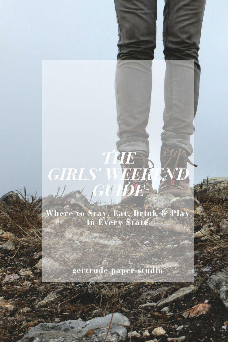 The Best Girlfriends' Weekend Getaway Trips in Every US State. Start planning ...