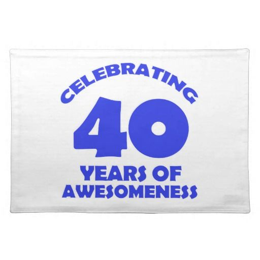 Birthday Gifts Ideas 40 Years Old Designs Placemat