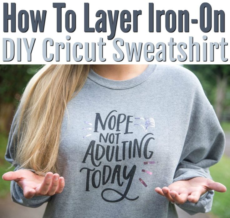 Today I'm going to show you How To Layer Iron-On - DIY Cricut Sweatshirt made fr...