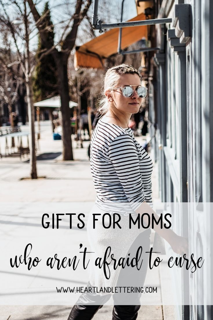 Know a mom with language that's a little flavorful?  This Gift Guide is for her....