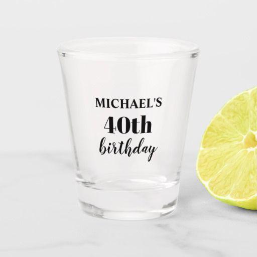 Custom 40th Birthday Party Favor Shot Glass