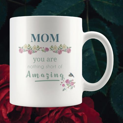 Beautiful mom quote mug with roses and hummingbird graphic.