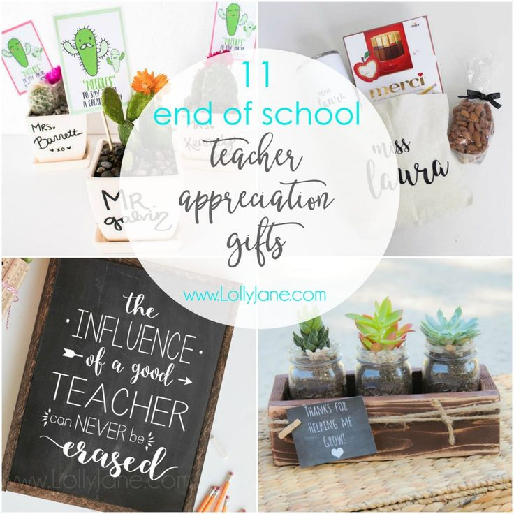 11 end of school year teacher appreciation gifts. Let your teachers know how muc...