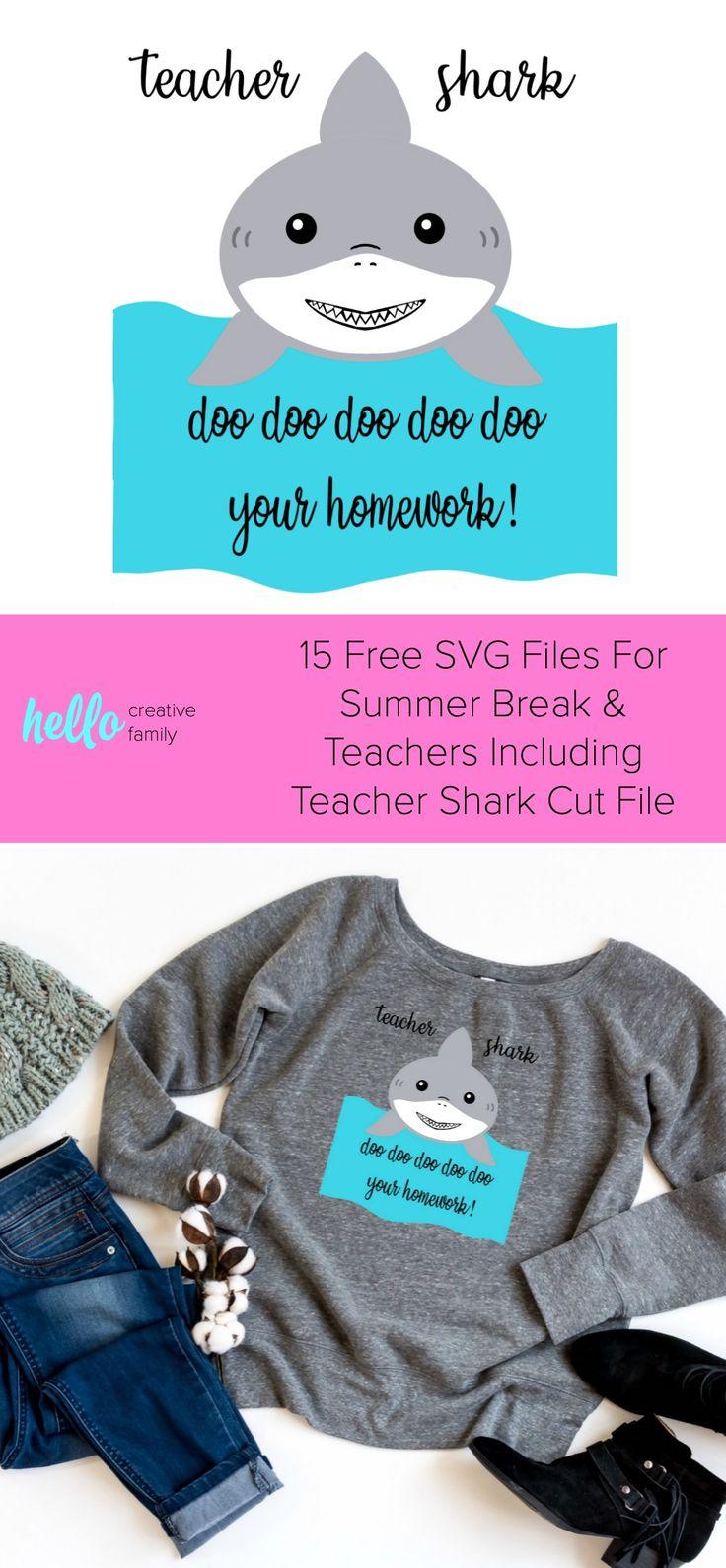 15 Free SVG Files For Summer Break & Teachers Including Teacher Shark Cut File. ...