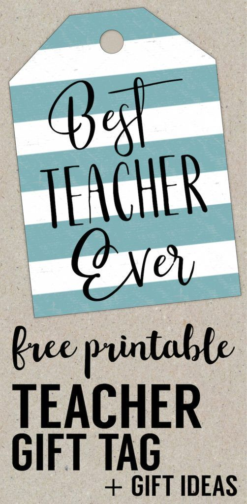 Best Teacher Ever Card Free Printables. Gift Tags for teacher appreciation gifts...