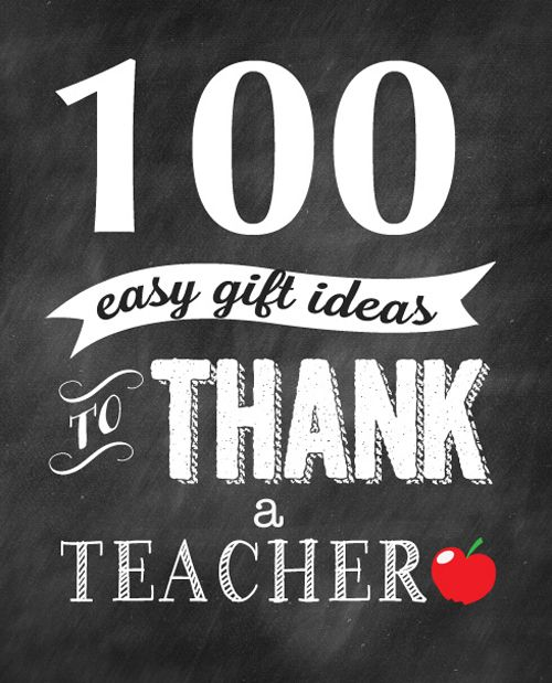 100 ways to thank a teacher. Lots of great gift ideas for teacher appreciation. ...