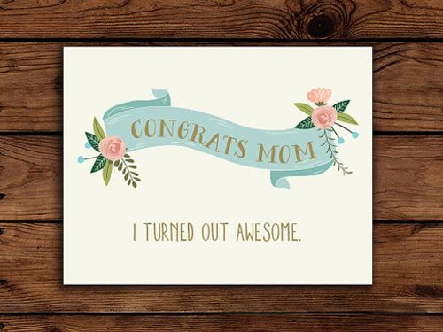 Give your mom the congratulations she deserves!