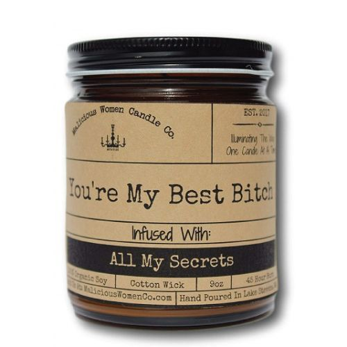 The perfect candle for your best b*tch. It is infused all your secret.(Meaningfu...