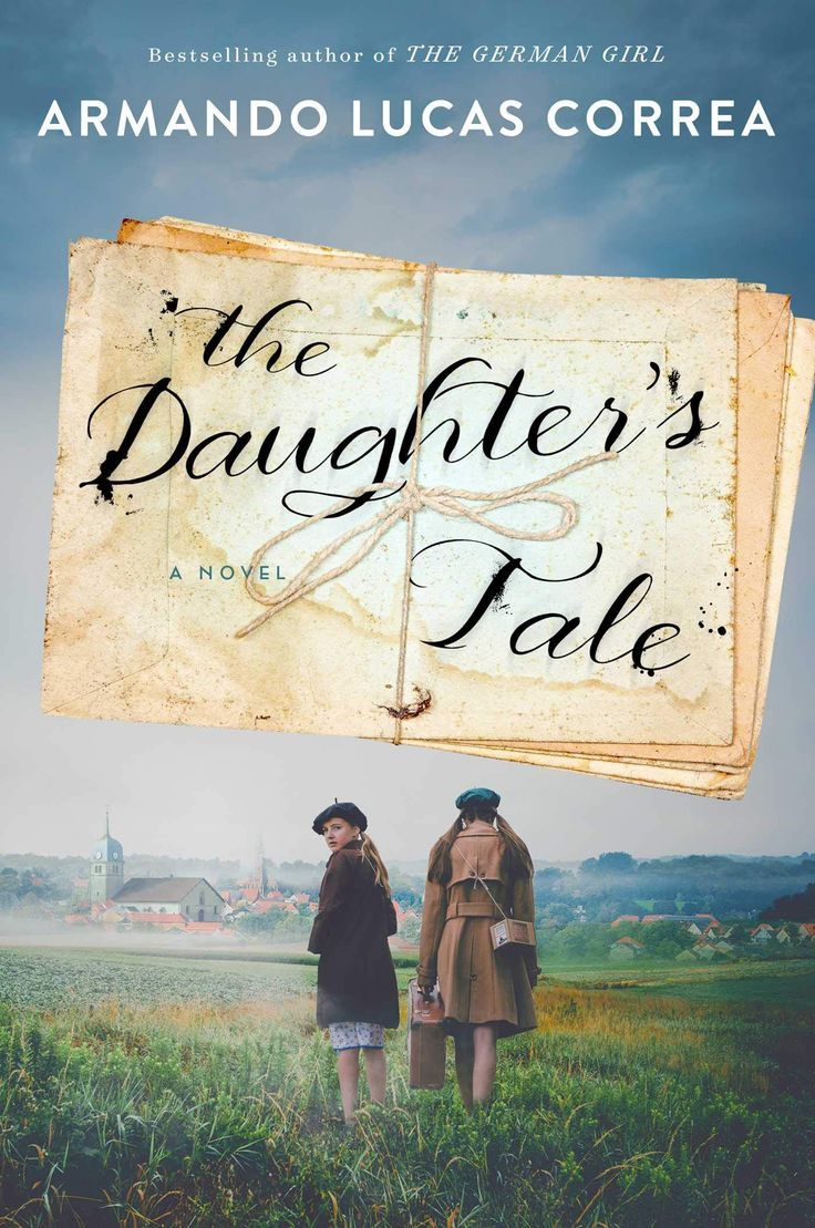 The Daughter's Tale Book Review: World War II Fiction by Armando Lucas Correa