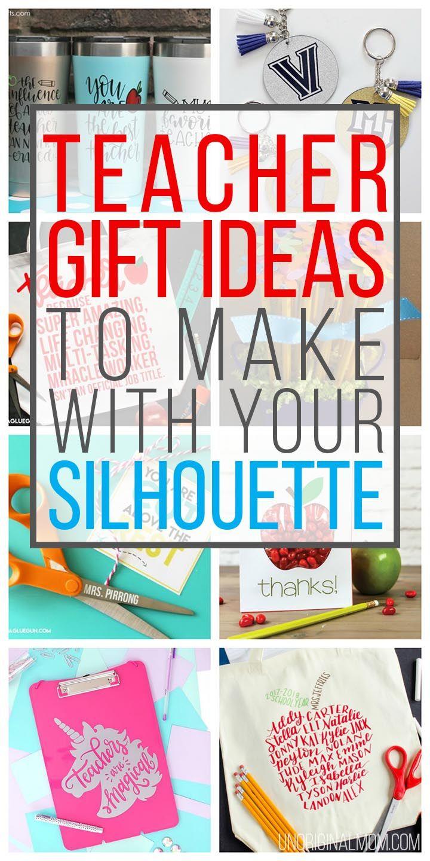 DIY Teacher Gift Ideas to Make with Your Silhouette - unOriginal Mom